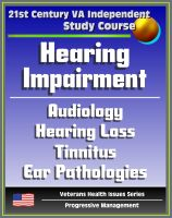 Cover for '21st Century VA Independent Study Course: Hearing Impairment, Ototoxic and Noise-induced Hearing Loss, Audiology, Auditory Problems, Balance Disorders, Ear Pathologies, Tinnitus, Deafness'