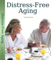 Cover for 'Distress-Free Aging: A Boomer's Guide to Creating a Fulfilled and Purposeful Life'