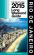 Rio de Janeiro - The Delaplaine 2015 Long Weekend Guide by Andrew Delaplaine