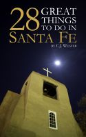 Cover for '28 Great Things To Do In Santa Fe'