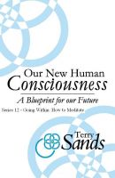 Cover for 'Our New Human Consciousness – Series 12'