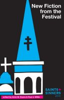 Cover for 'Saints & Sinners 2010 New Fiction From the Festival'