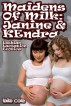 Maidens Of Milk: Kendra & Janine (Lesbian Lactation Erotica) by Laila Cole