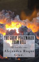 Cover for 'The Great Peacemaker from Hell.'