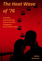 Cover for 'The Heat Wave of '76 and other award-winning stories from the Stringybark Erotic Fiction Award'