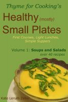 Healthy Small Plates, Volume 1: Soups and Salads cover