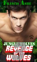 Francis Ashe - Jungle Wolves 3: Revenge of the Wolves