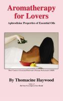 Cover for 'Aromatherapy for Lovers: Aphrodisiac Properties of Essential Oils'