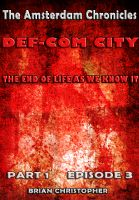 Cover for 'The Amsterdam Chronicles: DEF-CON CITY: Part 1. Episode 3'