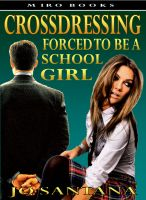 Cover for 'Crossdressing: Forced To Be a Schoolgirl'