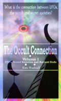 Cover for 'The Occult Connection: UFOs, Secret Societies and Ancient Gods'