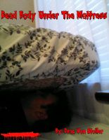 Cover for 'Dead Body Under The Mattress'