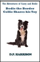 Cover for 'Bodie the Border Collie Shares His Toy'