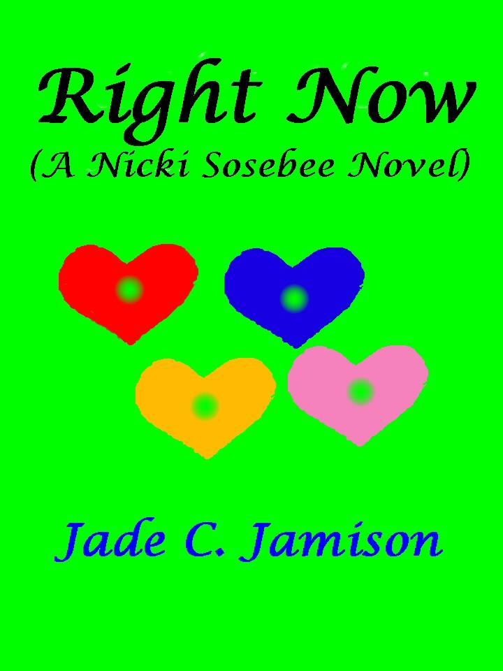 Jade C. Jamison - Right Now (A Nicki Sosebee Novel)