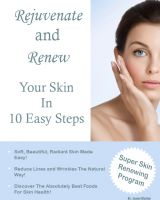 Cover for 'Rejuvenate and Renew Your Skin In 10 Easy Steps'