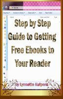 Cover for 'Step By Step Guide to Getting Free Ebooks to Your Reader'