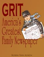 Cover for 'Grit: America's Greatest Family Newspaper'