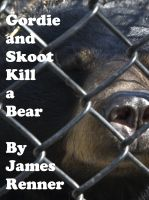 Cover for 'Gordie and Skoot Kill a Bear'