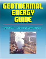 Cover for 'Geothermal Energy Guide: Clean Energy, Economic Development, Direct Use, Government Research Program, Geothermal Power Overview'