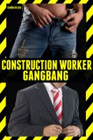 Cover for 'Construction Worker Gangbang'