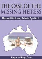 Cover for 'Maxwell Marlowe, Private Eye. 'The Case of the Missing Heiress''