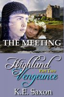 Cover for 'THE MEETING: Highland Vengeance : Part Two (A Family Saga / Adventure Romance) (Highland Vengeance: A Serial Novel)'