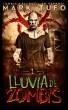 Lluvia De Zombis 1 - Zombie Fallout 1 En Español by Mark Tufo