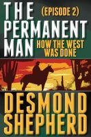 Cover for 'The Permanent Man #2: How The West Was Done'