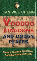 Cover for 'Voodoo Kingdoms And Dodgy Places: Travels in Timbuktu, Burkina Faso And Other West African Lands'
