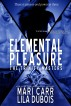 Elemental Pleasure by Mari Carr and Lila Dubois