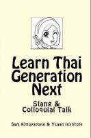 Cover for 'Learn Thai: Generation Next (Slang & Colloquial Talk)'