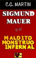 Cover for 'Sigmund Mauer y el maldito monstruo infernal'