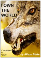 Cover for 'I Own The World, A Werewolf's Tale'