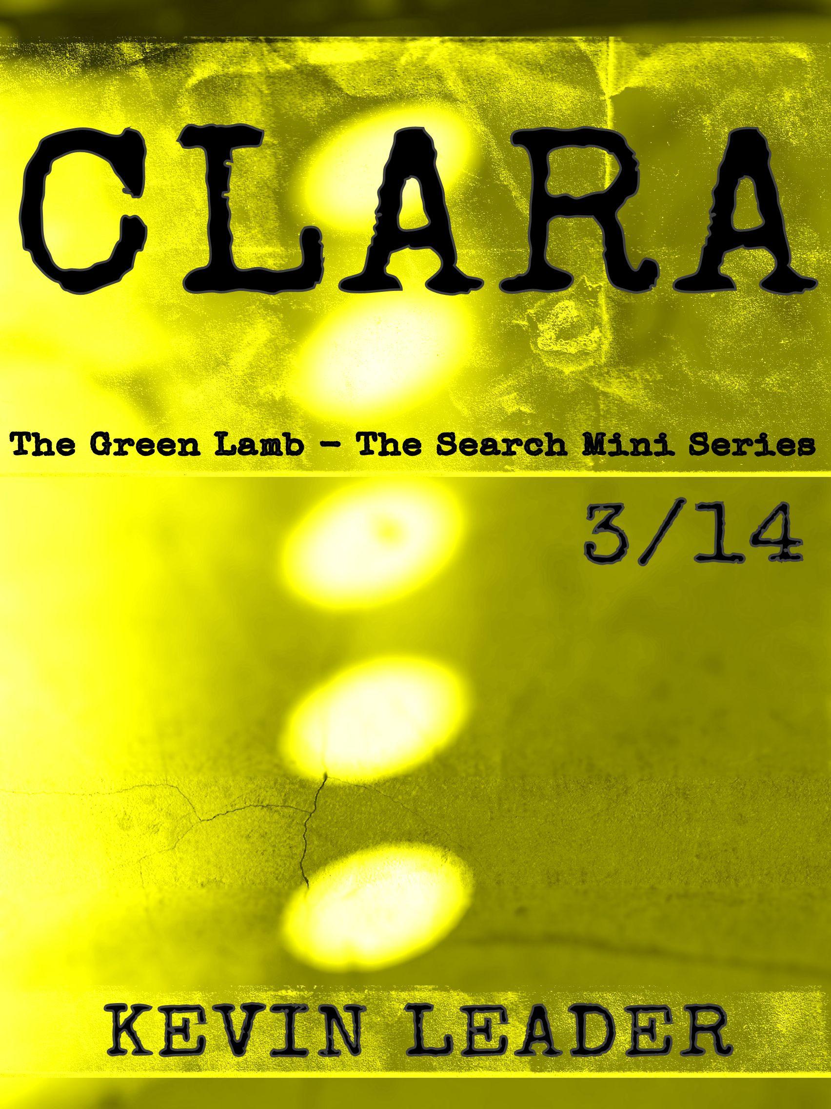 Kevin Leader - Clara (The Green Lamb - The Search Mini Series 3/14)