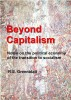 Beyond Capitalism: Notes on the political economy of the transition to socialism by R.E. Greenblatt