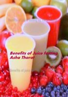 Cover for 'Benefits Of Juice Fasting'