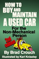 Cover for 'How to Buy and Maintain a Used Car; For the Non-mechanical Person'
