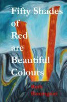 Cover for 'Fifty Shades of Red are Beautiful Colours'