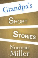 Cover for 'Grandpa's Short Stories'