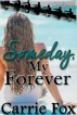 Someday, My Forever by Carrie Fox