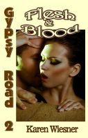 Cover for 'Gypsy Road Series, Book 2: Flesh & Blood'