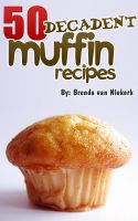 50 Decadent Muffin Recipes cover