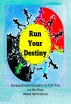 Run Your Destiny: Inspirational Insights to Get You on the Run by Mark McCallum
