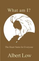 Cover for 'What am I?  The Heart Sutra for Everyone'