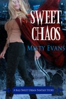 Cover for 'Sweet Chaos, Kali Sweet Urban Fantasy, Book 2'