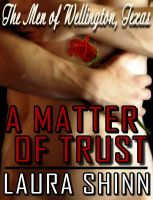 Cover for 'A Matter of Trust: The Men of Wellington, Texas series - book 1'