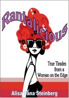Cover for 'Rantalicious: True Tirades from a Woman on the Edge'