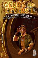 Cover for 'Gears and Levers 1: A Steampunk Anthology'