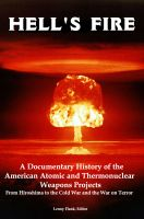 Cover for 'Hell's Fire: A Documentary History of the American Atomic and Thermonuclear Weapons Projects, from Hiroshima to the Cold War and the War on Terror'