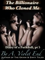 Cover for 'The Billionaire Who Cloned Me, Diary of a Fuckdoll Pt 5'